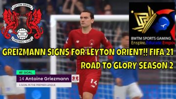LEYTON ORIENT in Shock Transfer move – Griezmann arrives, Almada moves to Inter #fifa21 #Rtg